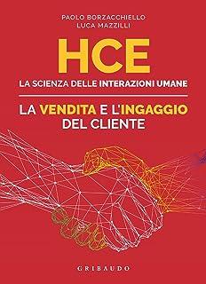 HCE. La scienza delle interazioni umane. La vendita e l'ingaggio del cliente