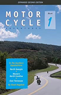 Motorcycle Adventures in the Southern Appalachians: North Georgia, Western North Carolina, East Tennessee