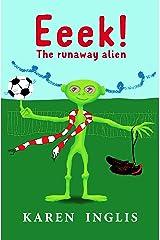 Eeek! The Runaway Alien Kindle Edition