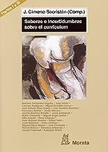 Currículum, ámbitos de configuración y de tomas de decisiones. Las prácticas en su desarrollo: Saberes e incertidumbres sobre currículum (Partes I y III) (Spanish Edition)
