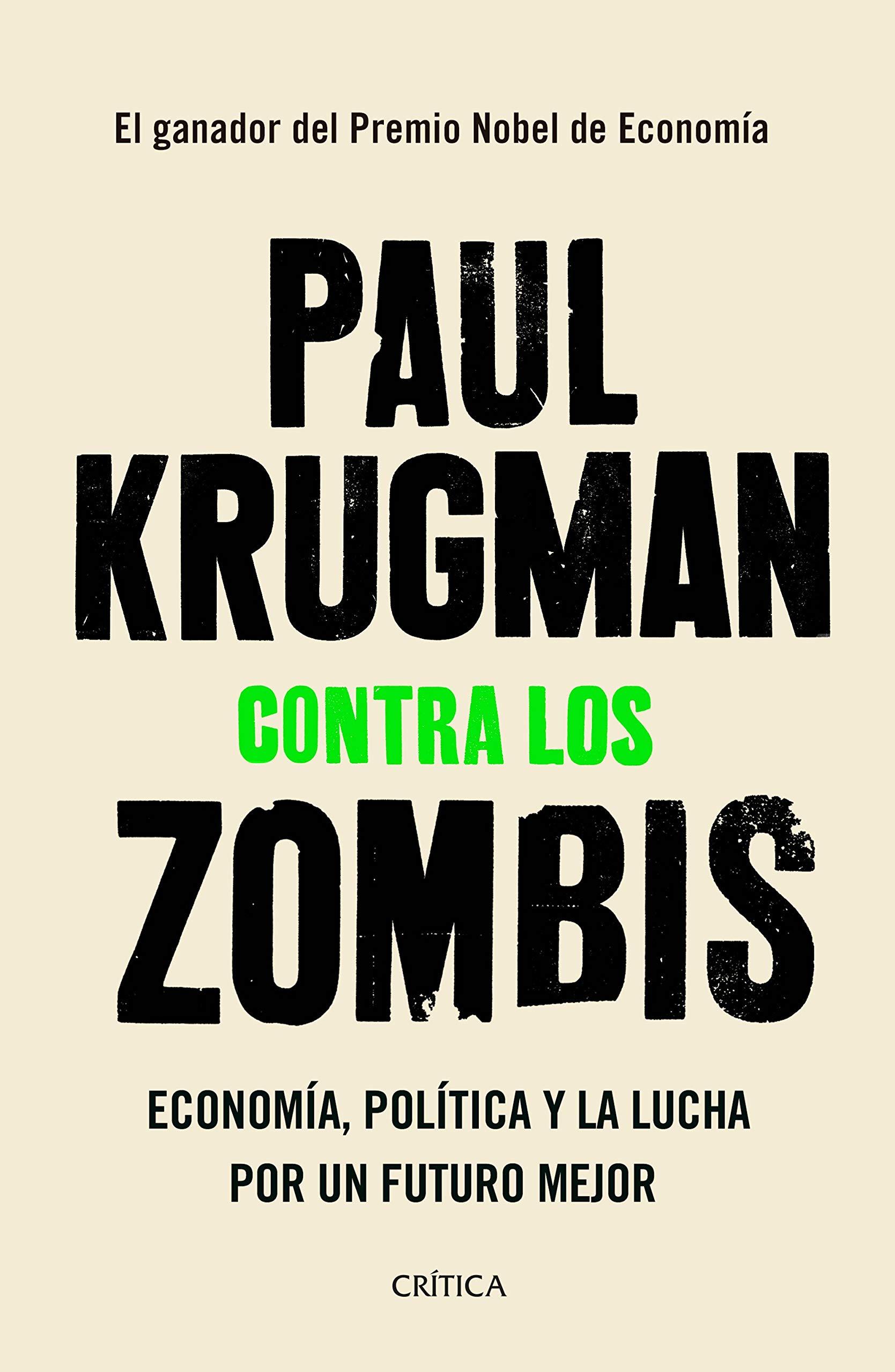 Contra los zombis: Economía, política y la lucha por un futuro mejor (Spanish Edition)