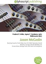 Jason McCaslin: Backing Vocalist, Punk Rock, Sum 41, Mark Spicoluk, Island Records, Grunge, Deryck Whibley, Ice Cream Cone, Garage Punk, We Have an Emergency