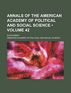 Annals of the American Academy of Political and Social Science (Volume 42); Supplement