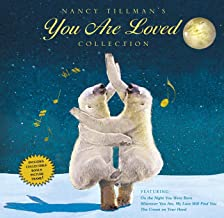 Nancy Tillman's YOU ARE LOVED Collection: On the Night You Were Born; Wherever You Are, My Love Will Find You; and The Cro...