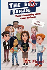 The Bully Brigade: There's Something about Cokey Michaels Paperback