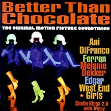 better than chocolate soundtrack