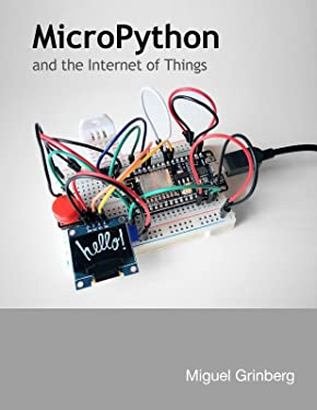 MicroPython and the Internet of Things: A gentle introduction to programming digital circuits with Python