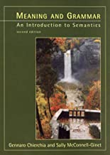 Meaning and Grammar, second edition: An Introduction to Semantics (The MIT Press)