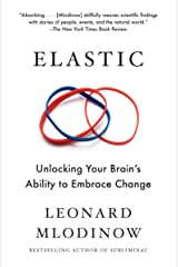 Elastic: Unlocking Your Brain's Ability to Embrace Change (English Edition) eBook Kindle