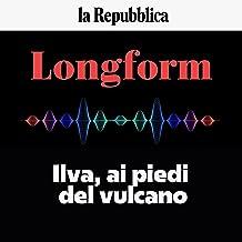 Ilva, ai piedi del vulcano: Longform