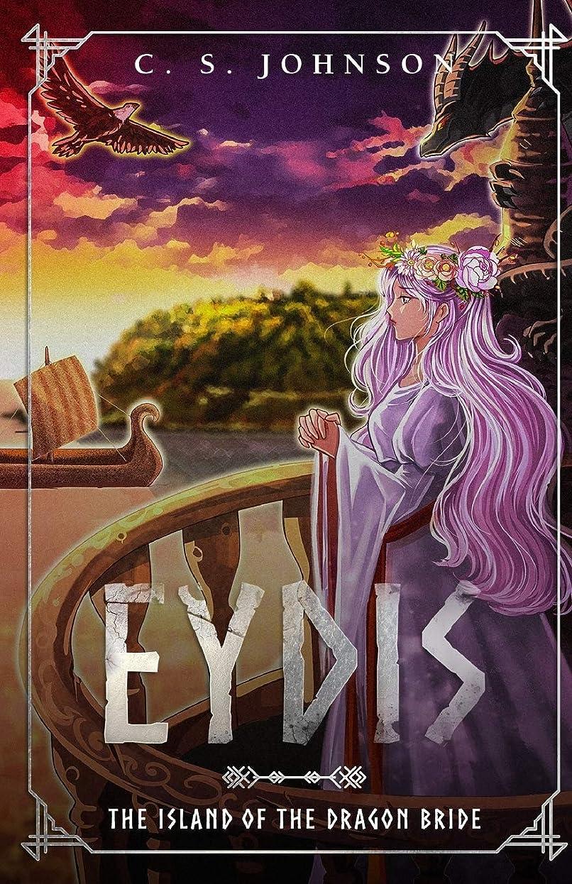 認める悲しみ投資するEydis: The Island of the Dragon Bride (The Legend of Eydis)