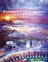 Passport to Ufology: Your Definitive Guide to Alien Contact and Abduction