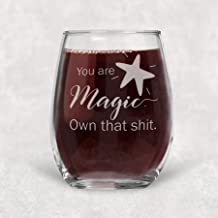 You are Magic, Own that Sh*t Stemless Wine Glass Gift for Women - 21 oz