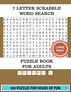7 Letter Scrabble Word Search Puzzle Book For Adults (Volume 5): 100 Word Find Puzzles For Adults Large Print With a Large...
