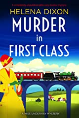 Murder in First Class: A completely unputdownable cozy murder mystery (A Miss Underhay Mystery Book 8) Kindle Edition