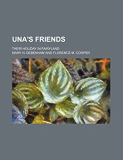 Una's Friends; Their Holiday in Fairyland