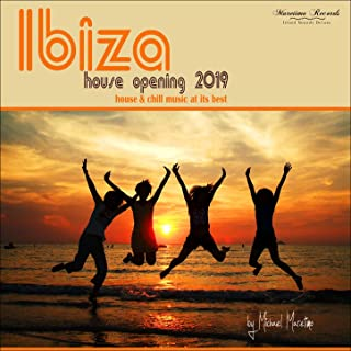 Ibiza House Opening 2019 - House & Chill Music at Its Best