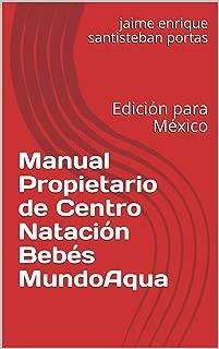 Manual Propietario de Centro Natación Bebés MundoAqua: Edición para México