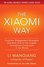 The Xiaomi Way Customer Engagement Strategies That Built One of the Largest Smartphone Companies in the World