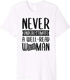 Never Underestimate A Well-Read Woman Cute Feminist Gift Premium T-Shirt