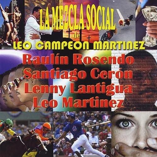 La Mezcla Social de Leo Campeon Martinez