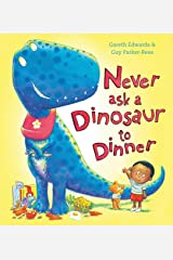 Never Ask a Dinosaur to Dinner Hardcover