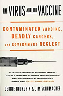 Virus and the Vaccine: Contaminated Vaccine, Deadly Cancers, and Government Neglect