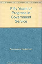Fifty Years of Progress in Government Service