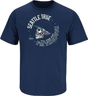 Smack Apparel Seattle Baseball Fans. Seattle True 'til The Day I'm Through Navy T-Shirt (Sm-5x)
