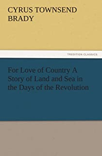 For Love of Country a Story of Land and Sea in the Days of the Revolution