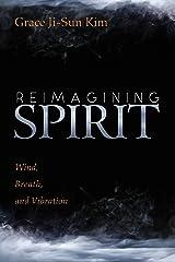 Reimagining Spirit: Wind, Breath, and Vibration Kindle Edition
