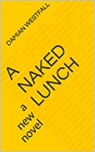 A Naked Lunch: a new novel