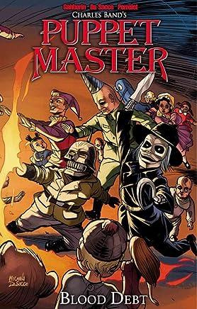 [Puppet Master: Volume 3 : Blood Debt] (By (artist) Dan Olvera , By (artist) Michela DaSacco , By (artist) Yann Perrelet , By (author) Shawn Gabborin) [published: October, 2016]
