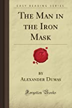 The Man in the Iron Mask (Forgotten Books)