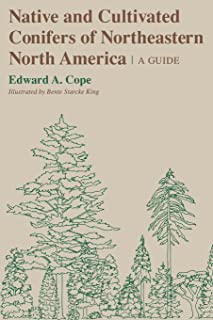 Native and Cultivated Conifers of Northeastern North America: A Guide (Comstock Book)