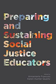 Preparing and Sustaining Social Justice Educators