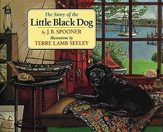 The Story of the Little Black Dog (Little Black Dog Series)