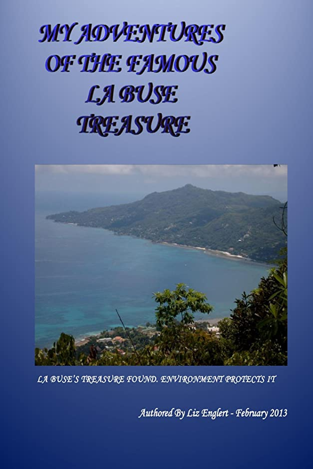 プレゼント哲学歯My adventures of the famous La Buse pirate treasure (English Edition)