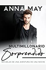 Multimillonario sorprendido: Secuelas de una noche de aventura (Historias de amor de multimillonarios nº 3) (Spanish Edition) Format Kindle