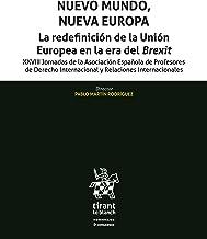 Nuevo Mundo, Nueva Europa. La redefinición de la Unión Europea en la era del Brexit (Homenajes y Congresos)