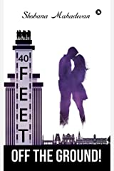 40 Feet Off The Ground!: - a love story Kindle Edition
