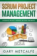 Scrum Project Management: Avoiding Project Mishaps: Beyond the Basics