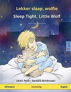 Lekker slaap, wolfie - Sleep Tight, Little Wolf (Afrikaans - Engels): Tweetalige kinderboek