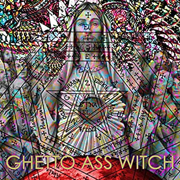 Ghetto Ass Witch