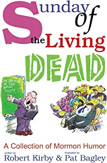 Sunday of the Living Dead (Mormon Humor Collection Book 1)