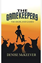 The Gamekeepers: The Highland Games Kindle Edition