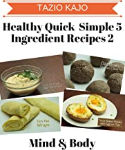 Healthy Quick & Simple 5 Ingredient Recipes Part 2