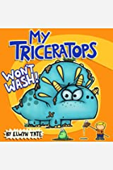 My Triceratops Won't Wash Kindle Edition