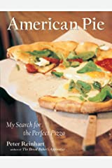 American Pie: My Search for the Perfect Pizza Kindle Edition
