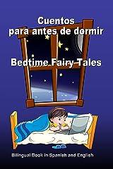 Cuentos para antes de dormir. Bedtime Fairy Tales. Bilingual Book in Spanish and English: Bilingue: inglés - español libro para niños. Dual Language Picture ... - English Edition) (Spanish Edition) Kindle Edition
